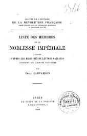 Liste des membres de la noblesse impériale: dressée d'après les registres de lettres patentes conservés aux Archives nationales