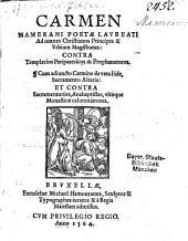 Carmen ad omnes christianos Principes ... contra Templarios Peripateticos ad Prophanatores ...: cum adiuncto carmine de vera fide ... et contra Sacramentarios, Anabaptistas ...
