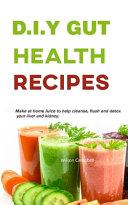 D.I.Y Gut Health Recipes