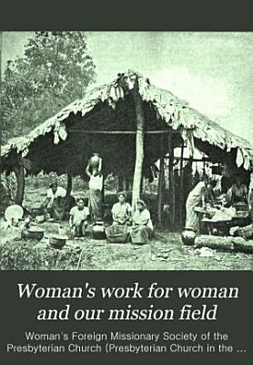 Woman s Work for Woman and Our Mission Field PDF