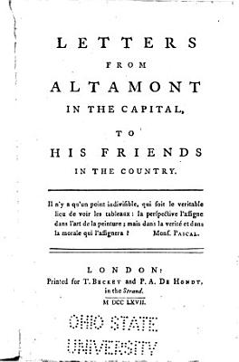 Letters from Altamont in the Capital  to His Friends in the Country