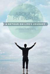 Around My World: A Detour on Life'S Journey