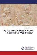 Father son Conflict  Rostam   Sohrab Vs  Oedipus Rex PDF