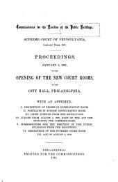 Proceedings, January 5, 1891, at the Opening of the New Court Rooms: In the City Hall, Philadelphia