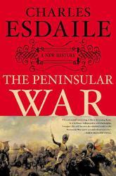 The Peninsular War Book PDF