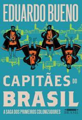 Capitães do Brasil: A saga dos primeiros colonizadores - EDIÇÃO REVISTA E AMPLIADA
