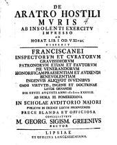 De aratro hostili, muris ab insolenti exercitu impresso, ad Horat. lib. I. Od. V. XI, v. 20. disserit ... M. Georg. Sigism. Greenius