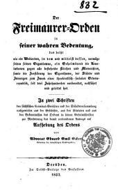 Der Freimaurer-Orden in seiner wahren Bedeutung. Das heisst, als ein Weltorden, in dem ... ein Geheimbund die Revolutionen gegen alle bestehende [sic] Kirchen und Monarchien ... vollführt und geleitet hat