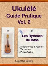 Ukulele Guide Pratique Vol. 2: Les Rythmes de Base