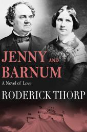 Jenny and Barnum: A Novel of Love