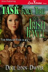 Task Force Three and the Irish Jewel [The Men of Five-0 #3]