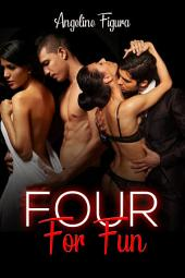 Four for Fun (Polyamory Group Sex Foursome Erotica)