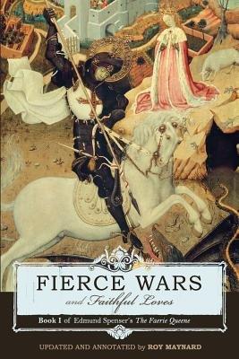 Fierce Wars and Faithful Loves