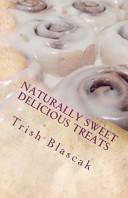 Naturally Sweet Delicious Treats