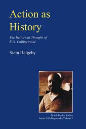 Action as History: The Historical Thought of R.G. Collingwood