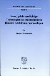 Neue, gefahrverdächtige Technologien als Rechtsproblem