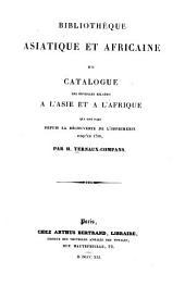 Bibliothèque asiatique et africaine: ou, Catalogue des ouvrages relatifs a l'Asie et A l'Afrique qui ont ar depuis la de'couverte de l'imprimerie jusqu'en 1700
