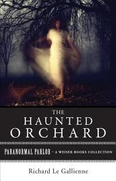 The Haunted Orchard: Paranormal Parlor, A Weiser Books Collection