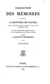 Collection complète des mémoires relatifs à l'histoire de France: depuis le règne de Philippe-Auguste jusqu'au commencement du dix-septième siècle : avec des notices sur chaque auteur, et des observations sur chaque ouvrage, Volume2;Volume78