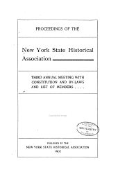 Proceedings of the New York State Historical Association: ... Annual Meeting with Constitution and By-laws and List of Members, Volume 2