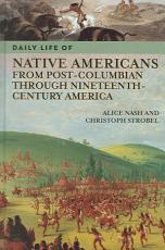 Daily Life of Native Americans from Post-Columbian Through Nineteenth-century America