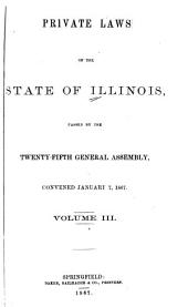 Laws of the State of Illinois Enacted by the General Assembly: Volume 3
