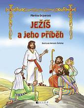 Ježíš a jeho příběh: pro děti