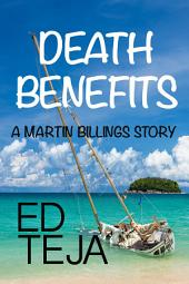 Death Benefits: A Martin Billings Story