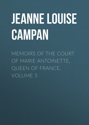 Memoirs of the Court of Marie Antoinette  Queen of France