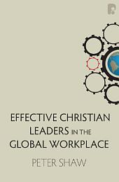 Effective Christian Leaders in the Global Workplace