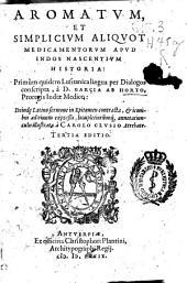 Aromatum, et simplicium aliquot medicamentorum apud indos nascentium historia