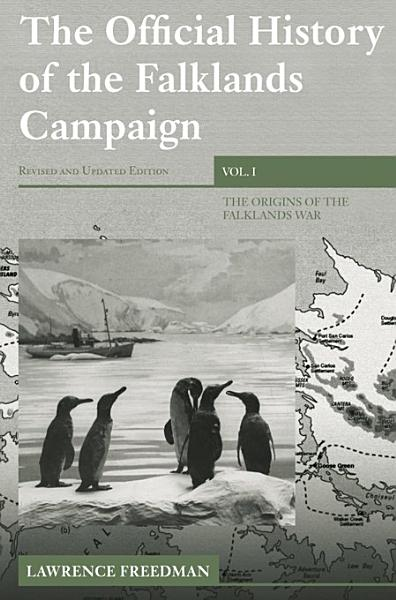 The Official History of the Falklands Campaign  The origins of the Falklands war PDF