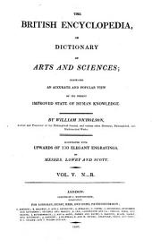 The British Encyclopedia, Or Dictionary of Arts and Sciences: Comprising an Accurate and Popular View of the Present Improved State of Human Knowledge : Illustrated with Upwards of 150 Elegant Engravings. N - R, Volume 5