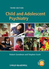 Child and Adolescent Psychiatry: Edition 3