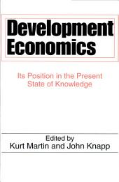 Development Economics: Its Position in the Present State of Knowledge