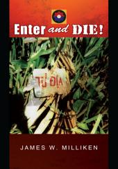 Enter and Die!