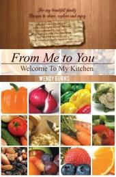 From Me to You: Welcome To My Kitchen