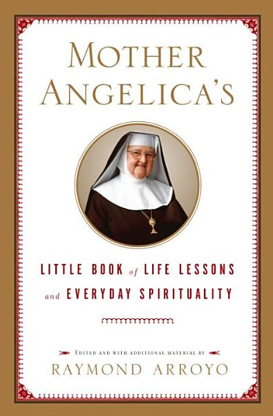 Download Mother Angelica s Little Book of Life Lessons and Everyday Spirituality Book