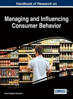Handbook of Research on Managing and Influencing Consumer Behavior PDF