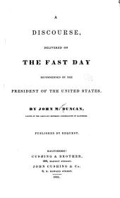 A Discourse Delivered on the Fast Day: Recommended by the President