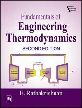 FUNDAMENTALS OF ENGINEERING THERMODYNAMICS: Edition 2