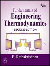 FUNDAMENTALS OF ENGINEERING THERMODYNAMICS: Edition 2