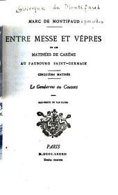 Entre messe et vêpres: ou, Les matinées de carême au Faubourg Saint-Germain ...