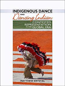 Indigenous Dance and Dancing Indian PDF