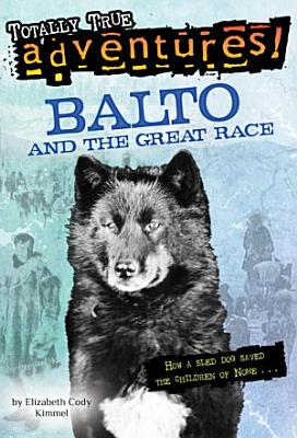 Balto and the Great Race  Totally True Adventures  PDF