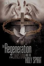 The Regeneration of the Christian and the Holy Spirit