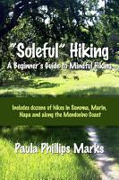 Soleful  Hiking   A Beginner s Guide to Mindful Hiking PDF