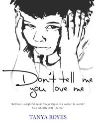 Don t Tell Me You Love Me PDF