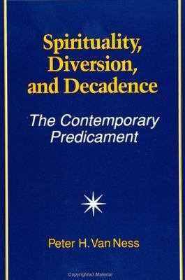 Spirituality  Diversion  and Decadence