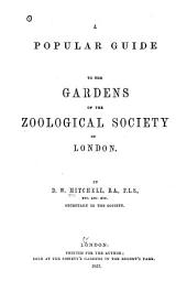A Popular Guide to the Gardens of the Zoological Society of London